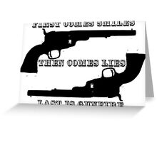 Smiles, lies, & gunfire Greeting Card