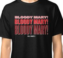 Bloody Bloody Mary Classic T-Shirt