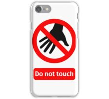 Do not touch icon iPhone Case/Skin