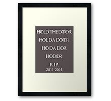 HOLD THE DOOR HODOR (White Text) Framed Print