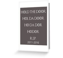 HOLD THE DOOR HODOR (White Text) Greeting Card