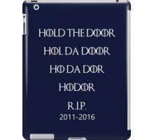 HOLD THE DOOR HODOR (White Text) iPad Case/Skin