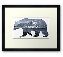 Enjoy nature.  Framed Print