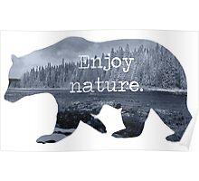 Enjoy nature.  Poster