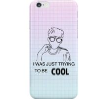 Tryna be cool iPhone Case/Skin