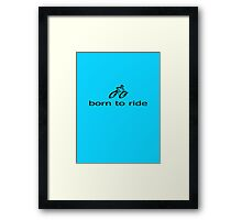 Push Bike - Born to Ride T-Shirt Framed Print