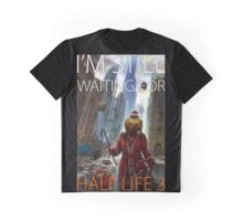 I'm still waiting for HALF LIFE 3 Graphic T-Shirt