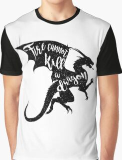 Fire cannot kill a dragon Graphic T-Shirt