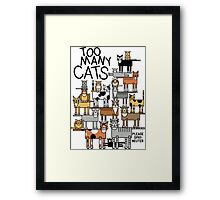 Too Many Cats Framed Print