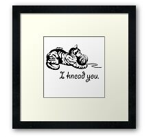 Your cat kneads you Framed Print