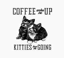 Kitties keep me going Unisex T-Shirt