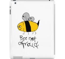 Bee not afraid iPad Case/Skin