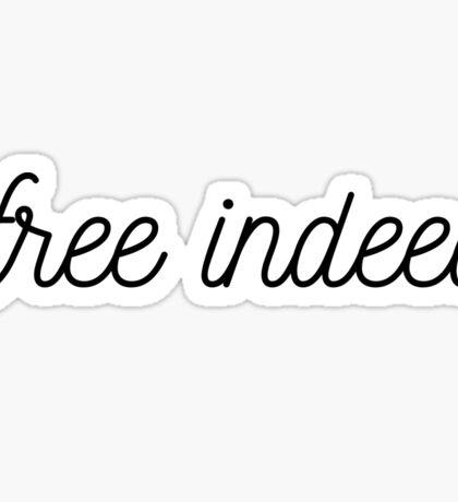 free indeed.  Sticker