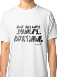 Positive Pro-BLACK: CAPITALIZE 1 Classic T-Shirt