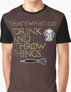 I Drink And I Throw Things Graphic T-Shirt