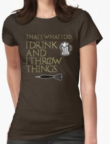 I Drink And I Throw Things Womens Fitted T-Shirt