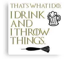 I Drink And I Throw Things Canvas Print