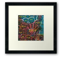 Please Stop Before You Say Something That Will Burst My Bubble Framed Print