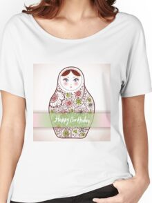 Happy birthday card matrioshka  Women's Relaxed Fit T-Shirt