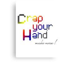 Crap... your hand! Canvas Print