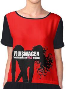Volkswagon - Because not any VAG will do Chiffon Top