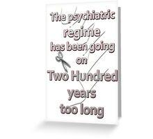 200 years too long Greeting Card