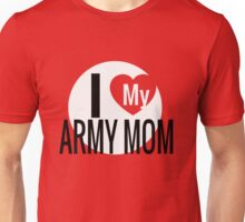 I love my Army Mom Unisex T-Shirt