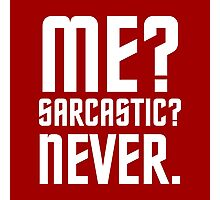 Me Sarcastic Never Photographic Print