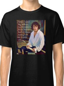 Because I wanted you - Jamie Fraser Outlander Classic T-Shirt