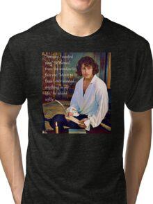 Because I wanted you - Jamie Fraser Outlander Tri-blend T-Shirt