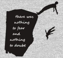 """""""There was nothing to fear and nothing to doubt"""" - Radiohead - dark One Piece - Long Sleeve"""