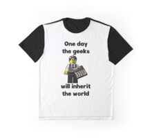 One day the geeks will inherit the world!! Graphic T-Shirt