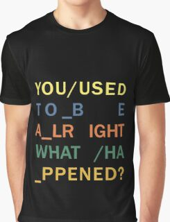 You Used to be Alright - In Rainbows Graphic T-Shirt