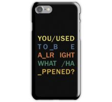 You Used to be Alright - In Rainbows iPhone Case/Skin