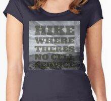 HIKE WHERE THERES NO CELL SERVICE Women's Fitted Scoop T-Shirt