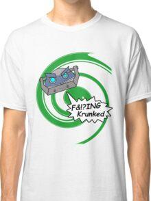 F&!?ing Krunked Classic T-Shirt