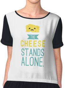 The Cheese Stands Alone Chiffon Top