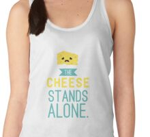 The Cheese Stands Alone Women's Tank Top