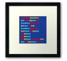 MAHNA MAHNA MUPPETS T SHIRT ETC Framed Print