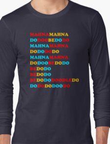 MAHNA MAHNA MUPPETS T SHIRT ETC Long Sleeve T-Shirt