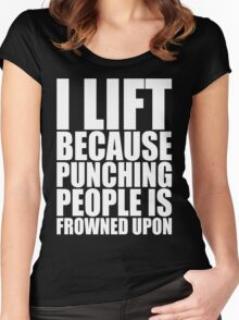I Lift Because Punching People Is Frowned Upon Women's Fitted Scoop T-Shirt
