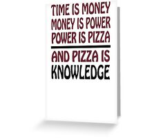 Pizza is Knowledge Greeting Card