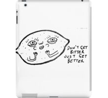 Don't get bitter, just get better iPad Case/Skin