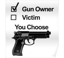 Gun Owner or Victim You Choose Poster