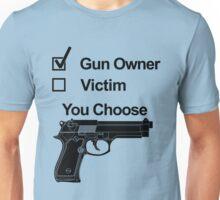 Gun Owner or Victim You Choose Unisex T-Shirt