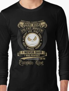 I am the Pumpkin king Long Sleeve T-Shirt
