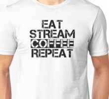 Eat, Stream, Coffee, Repeat Unisex T-Shirt