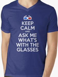 Keep calm and ask me what's with the glasses Mens V-Neck T-Shirt
