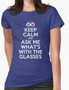 Keep calm and ask me what's with the glasses Womens Fitted T-Shirt