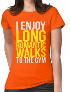 I Enjoy Long Romantic Walks To The Gym Womens Fitted T-Shirt